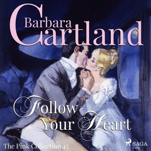 Follow Your Heart - The Pink Collection 45 - Unabridged
