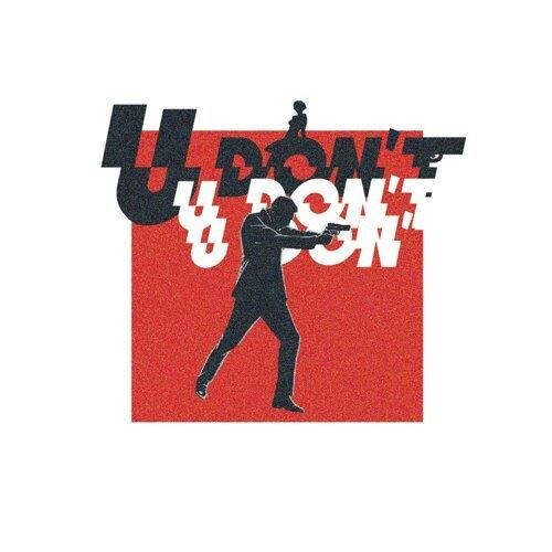U Don't