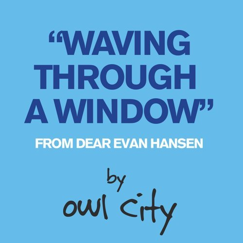 Waving Through A Window - From Dear Evan Hansen