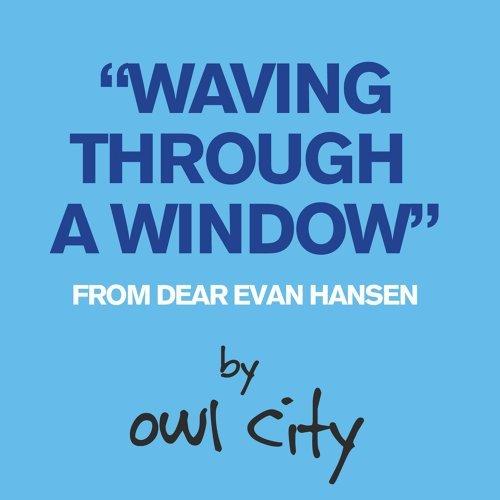 Waving Through A Window - From Dear Evan Hansen