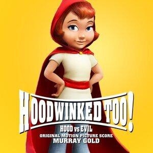 Hoodwinked Too! Hood vs. Evil (Original Motion Picture Score)