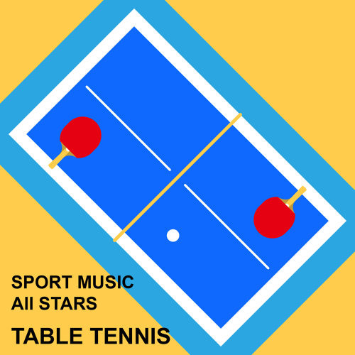 桌球運動精選輯 : Sport Music All Stars : Table Tennis