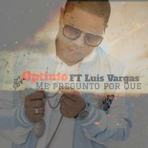 Me Pregunto Por Que (feat. Luis Vargas)