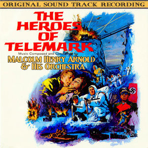 The Heroes Of Telemark (Original Soundtrack Recording)