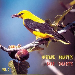Oiseaux solistes, vol. 2 - Birds Solists