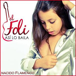 El Foli. Así Lo Baila. Nacido Flamenco
