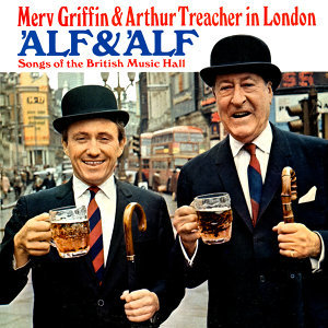 'Alf & 'Alf - Songs Of The British Music Hall