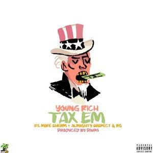 Tax 'em (feat. Mike Sherm, Almighty Suspect & Rg)
