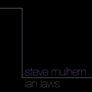 Steve Mulhern & Ian laws