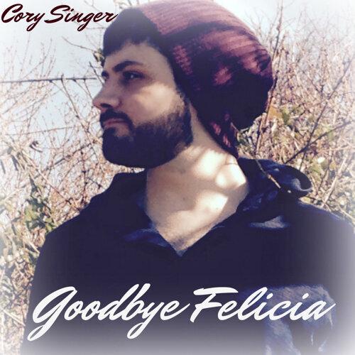 Goodbye Felicia