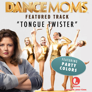 "Tongue Twister (From ""Dance Moms"") - Single"