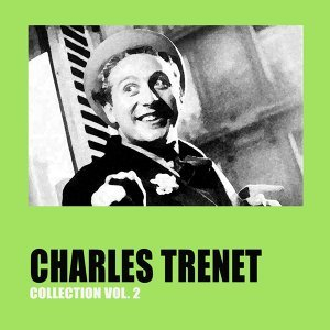 Charles Trenet Collection Vol. 2