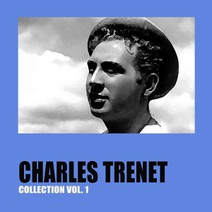 Charles Trenet Collection Vol. 1