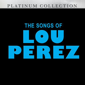 The Songs of Lou Perez