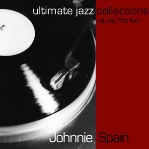 Ultimate Jazz Collections-Johnnie Spain-Vol. 54