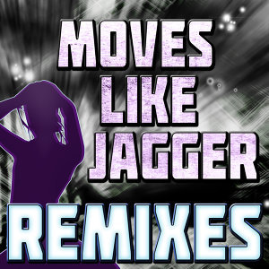 Moves Like Jagger (Remixes)