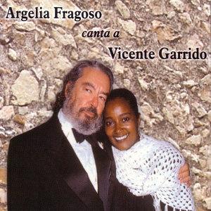 Argelia Fragoso Canta A Vicente Garrido