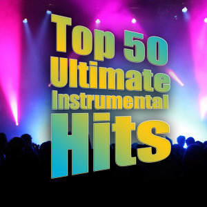 Top 50 Ultimate Instrumental Hits