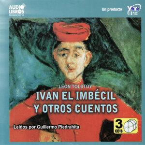 Ivan el Imbécil y Otros Cuentos (Unabridged)