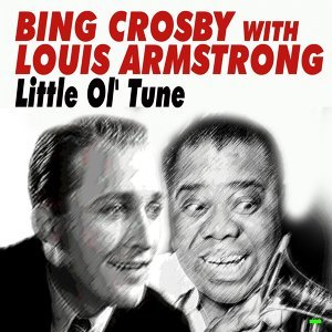 Bing Crosby With Louis Armstrong Little Ol' Tune