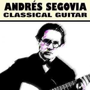 Andrés Segovia - Classical Guitar