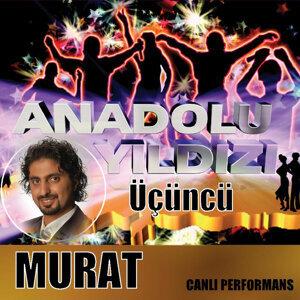 Anadolu Yıldızı Canlı Performans Üçüncüsü Murat