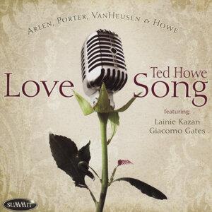Love Song: The Music of Arlen, Porter, Van Heusen, and Howe