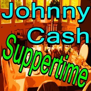 Johnny Cash Suppertime