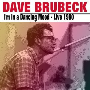 Dave Brubeck I'm in a Dancing Mood - Live in 1960