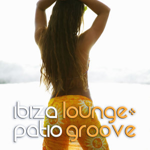Ibiza Lounge: Patio Groove