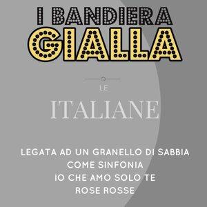 Legata ad un granello di sabbia / Come sinfonia / Io che amo solo te / Rose rosse - Le Italiane