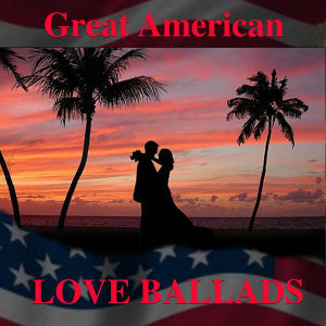 Great American Love Ballads