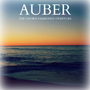 Auber - The Crown Diamonds: Overture