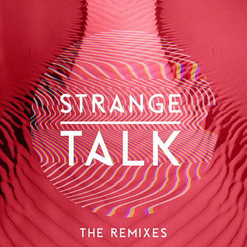 Strange Talk - The Remixes