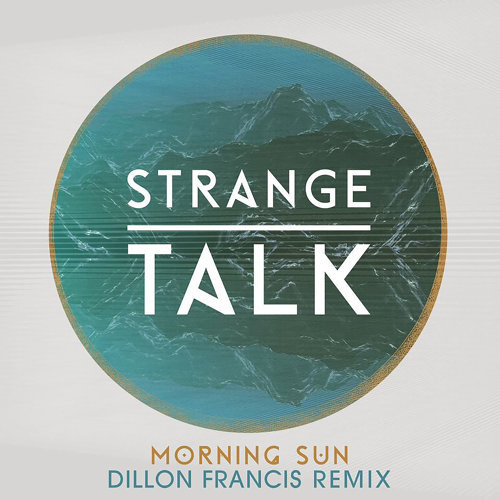 Morning Sun - Dillon Francis Remix