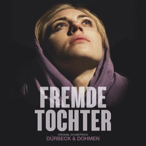 Fremde Tochter (Original Motion Picture Soundtrack)