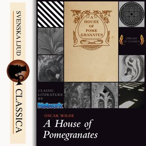 A House of Pomegranates - Unabridged