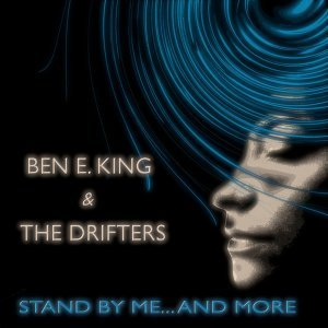 Stand By Me... and More - Ben E. King Greatest Hits - Remastered