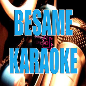 Besame (In the style of Camila) (Karaoke)