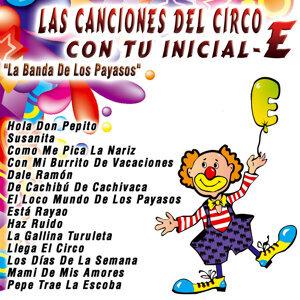 Las Canciones del Circo Con Tu Inicial: E