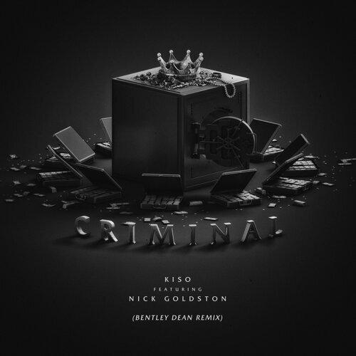 Criminal (Bentley Dean Remix) [feat. Nick Goldston]