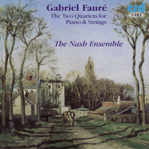 Fauré: Two Quartets For Piano & Strings