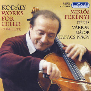 Zoltán Kodály, Works for Cello (Complete)