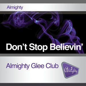 Almighty Presents: Don't Stop Believin'
