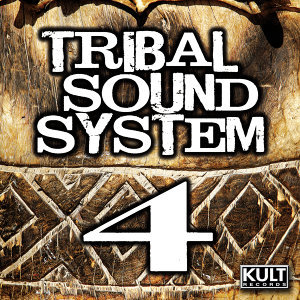 Kult Records Presents: Tribal Sound System 4