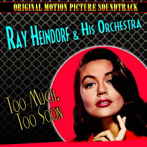 Too Much, Too Soon (Original 1958 Soundtrack Recording)