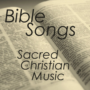Bible Songs - Bible Sacred Songs - Christian Songs