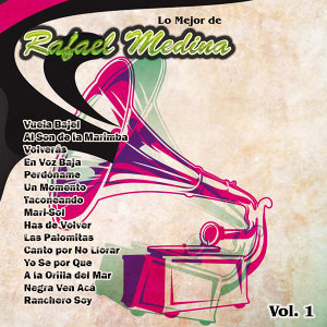 Lo Mejor De: Rafael Medina Vol. 1