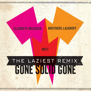 Gone Solid Gone (The Laziest Remix) - Single