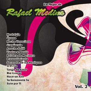 Lo Mejor De: Rafael Medina Vol. 2